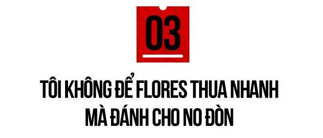 Cung Le: 'Toi se danh cho Flores no don vi bat nat vo su Viet Nam' hinh anh 7