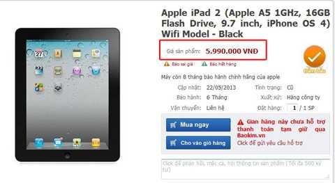 iPad 2, iPad 3 các phiên bản wifi,3G với mức dung lượng 16GB, 32GB đang được rao nhan nhản trên các website bán hàng trực tuyến với giá từ 6 triệu đồng.
