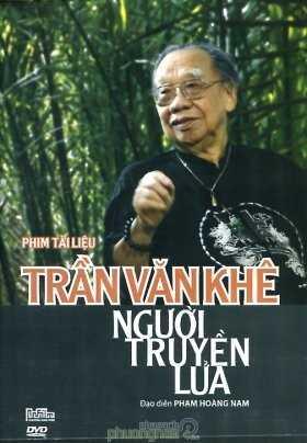 Tác phẩm tài liệu Trần Văn Khê - Người              truyền lửa là những thước phim quý giá về một con người vĩ đại trong nền              âm nhạc Việt Nam.