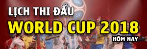 Lịch thi đấu World Cup 2018 hôm nay