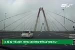 5 ô tô chạy ngược chiều trên cầu Nhật Tân: CSGT khẳng định không ra lệnh cho xe đi ngược chiều