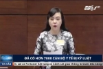 Bộ trưởng Nguyễn Thị Kim Tiến tiết lộ số cán bộ y tế bị kỷ luật khiến nhiều người giật mình