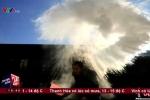 Clip: Trung Quốc lạnh -40 độ C, nước vừa hất đi lập tức đóng băng