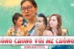 'Sống chung với mẹ chồng' phiên bản BTV truyền hình VTV24 gây 'sốt'