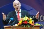 Chủ tịch FIFA: 'Tôi cảm thấy tự hào về bóng đá Việt Nam'