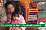 Vụ trao nhầm con ở Bình Phước: Một gia đình nhận nuôi cả 2 bé