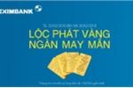 Lộc Phát Vàng – Ngàn May Mắn cùng Eximbank