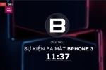 VIDEO TRỰC TIẾP: BKAV ra mắt Bphone 3
