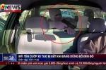 Clip: Cướp taxi khi dừng đèn đỏ và cái kết đen đủi