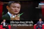 Clip 2 phút của tỷ phú Jack Ma khiến người xem bừng tỉnh