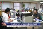 Công ty Nhật Bản thưởng tiền để nhân viên… làm ít đi