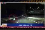 Clip: Tài xế thót tim vì một người đi bộ trên cao tốc