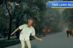 Clip: Cách phòng tránh đột quỵ khi trời trở rét
