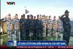 Xúc động xem Lễ chào cờ của Cảnh sát biển ở vùng biển Hoàng Sa