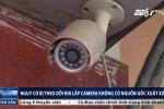 Dùng camera an ninh giá rẻ cẩn trọng bị theo dõi ngược