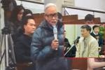 Cha bị cáo Trịnh Xuân Thanh: 'Con trai tôi nói không tham ô'