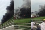 Clip: Cháy lớn nhà xưởng ở Hải Phòng, khói đen kịt bốc cao hàng chục mét