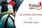 Trực tiếp Futsal HDBank VĐQG 2018: Hải Phương Nam ĐHGĐ vs Tân Hiệp Hưng