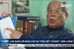 Tác giả đề xuất cải cách 'tiếng Việt' thành 'tiếq Việt': Sẽ chỉ mất 1-2 năm để làm quen