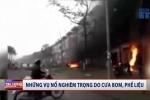 Video: Những vụ nổ khủng khiếp do cưa bom, phế liệu