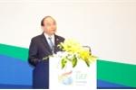 Thủ tướng: Kiên quyết không đánh đổi môi trường lấy phát triển kinh tế