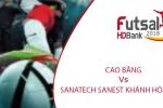 Trực tiếp Cao Bằng vs Sanatech Sanest Khánh Hòa Futsal HDBank VĐQG 2018