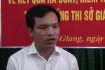 Video: Người trực tiếp tráo kết quả thi ở Hà Giang là Phó phòng Khảo thí