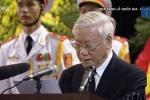 Video: Tổng Bí thư đọc điếu văn tiễn biệt Chủ tịch nước Trần Đại Quang