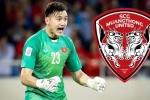 Sang Thái thi đấu, Văn Lâm có thể bị 'làm khó' tại AFF Cup