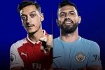 Nhận định Arsenal vs Man City vòng 28 Ngoại Hạng Anh