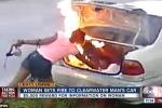 Hận bạn trai cũ, thiếu nữ phóng hỏa đốt nhầm xe người khác