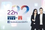 Cập nhật thông tin hấp dẫn trên mạng xã hội qua bản tin 22+ trên VTC1