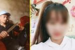 Khởi tố kẻ cuồng ghen trút mưa dao đoạt mạng bạn gái 17 tuổi