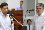 Xét xử phúc thẩm ông Đinh La Thăng: Lời khai mâu thuẫn của các bị cáo