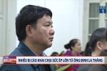 Video: Nhiều bị cáo khai chịu sức ép lớn từ ông Đinh La Thăng