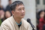 Nói lời sau cùng, Trịnh Xuân Thanh chia sẻ mắc bệnh nặng, muốn chết trong vòng tay vợ con