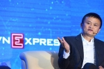 Tỷ phú Jack Ma: 'Nếu phải đi tù vì thanh toán điện tử, tôi sẽ đi đầu tiên'