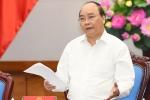 Thủ tướng: 'An ninh trật tự xấu thì Bí thư, Chủ tịch ở đó phải chịu trách nhiệm'