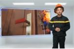 Video: 8 kỹ năng thoát nạn khi có cháy ở nhà cao tầng, chung cư