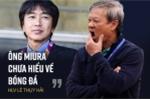 HLV Lê Thụy Hải: Ông Miura có giỏi đâu mà thuê?