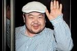 Vì sao Kim Jong-nam phải lẩn trốn ở Malaysia?
