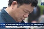 Luật sư đề nghị làm rõ chứng cứ có tội của ông Đinh La Thăng