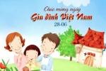 Lời chúc hay và ý nghĩa nhất Ngày Gia đình Việt Nam 28/6