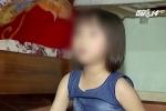 Bé gái 4 tuổi bị dâm ô ở Hưng Yên: Nghi phạm đã bỏ trốn