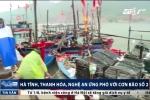 Hà Tĩnh, Thanh Hóa, Nghệ An ứng phó với bão số 2 thế nào?