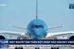 Người tâm thần đột nhập sân bay Vinh, lên máy bay sắp cất cánh