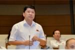 Đại biểu Quốc hội: Đương chức tài sản gửi chỗ người thân, về hưu gom lại hợp thức hoá