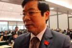 Bộ trưởng Nguyễn Bắc Son: Đại biểu không được khóa trước giới thiệu, phải xin rút