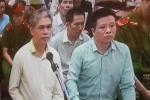 Bất ngờ khai chi 200 tỷ đồng cho PVN, hội đồng xét xử hỏi Nguyễn Xuân Sơn có bị ép cung không
