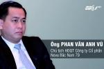 Video: Chân dung doanh nhân có biệt danh Vũ 'nhôm'